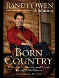 Born Country: My Life in Alabama--How Faith, Family, and Music Brought Me Home