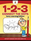 1-2-3 Connect the Dots - Early Learning Edition Activity Books For Kids Ages 4-8