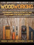 Woodworking: Techniques, Tools, Projects, and Everything You Need to Know