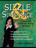 Sizzle & Substance: Presenting with the Brain in Mind
