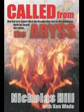Called from the Abyss: Martial Arts expert Nico the Dragon was lost in the darkness. Until he heard the voice...