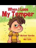 When I Lose My Temper
