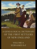 A genealogical dictionary of the first settlers of New England, Volume 4: Surnames S-Z