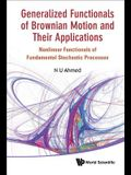 Generalized Functionals of Brownian Motion and Their Applications: Nonlinear Functionals of Fundamental Stochastic Processes