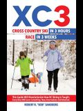 Xc3: Cross Country Ski in 3 Hours; Race in 3 Weeks