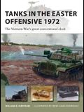 Tanks in the Easter Offensive 1972: The Vietnam War's Great Conventional Clash