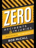Zero Accidents & Injuries: Are You Willing to Pay the Price?