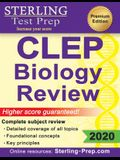 Sterling Test Prep CLEP Biology Review: Complete Subject Review