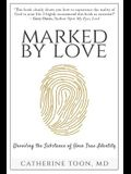 Marked by Love: Unveiling the Substance of Your True Identity