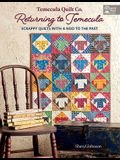 Temecula Quilt Co. Returning to Temecula: Scrappy Quilts with a Nod to the Past