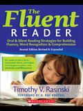 The Fluent Reader: Oral & Silent Reading Strategies for Building Fluency, Word Recognition & Comprehension