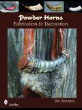 Powder Horns: Fabrication & Decoration