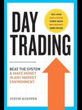 Day Trading: Beat the System and Make Money in Any Market Environment