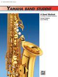 Yamaha Band Student, Bk 1: B-Flat Tenor Saxophone