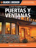 La Guia Completa Sobre Puertas y Ventanas: Reparar -Renovar -Reemplazar = Doors and Windows