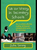 Talk for Writing in Secondary Schools: How to Achieve Effective Reading, Writing and Communication Across the Curriculum (Revised Edition)