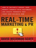 Real-Time Marketing and PR Lib/E: How to Earn Attention in Today's Hyper-Fast World