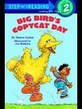Big Bird's Copycat Day (Step into Reading)
