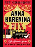 Anna Karenina Fix: Life Lessons from Russian Literature