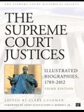 The Supreme Court Justices: Illustrated Biographies, 1789-2012