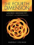 The Fourth Dimension: Sacred Geometry, Alchemy, and Mathematics (Cw 324a)
