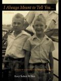 I Always Meant to Tell You: Letters to a younger brother (deceased)