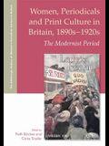Women, Periodicals and Print Culture in Britain, 1890s-1920s: The Modernist Period