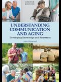 Understanding Communication and Aging: Developing Knowledge and Awareness