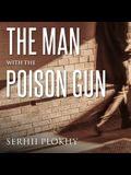 The Man with the Poison Gun Lib/E: A Cold War Spy Story