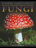 Molds, Mushrooms & Other Fungi (Kingdom Classification)