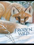 Frozen Wild: How Animals Survive in the Coldest Places on Earth