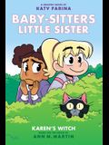 Karen's Witch (Baby-Sitters Little Sister Graphic Novel #1): A Graphix Book, Volume 1