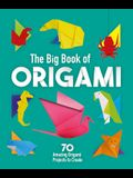 The Big Book of Origami: 70 Amazing Origami Projects to Create