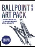 Ballpoint Art Pack: Creative Techniques and Explorations for Drawing with an Everyday Pen - A Book and Sketch Pad