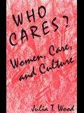 Who Cares?: Women, Care, and Culture