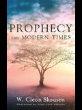 Prophecy and Modern Times: Finding Hope and Encouragement in the Last Days