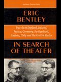 In Search of Theater: Travels in England, Ireland, France, Germany, Switzerland, Austria, Italy and the United States