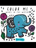 Color Me: Who's in the Water?: Watch Me Change Colour in Water