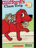 Scholastic Reader Level 1: Clifford's Class Trip