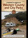 Camping in America's Guide to Western County and City Parks: Featuring Parks in Alaska, Arizona, California, Colorado, Idaho, Montana, Nevada, New Mex