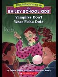 The Bailey School Kids #1: Vampires Don't Wear Polka Dots: Vampires Don't Wear Polka Dots