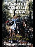 Saddle, Sword, and Gun: A Biography of Nathan Bedford Forrest for Teens