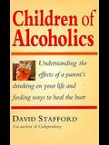 Children of Alcoholics: Understanding the Effects of a Parent's Drinking on Your Life and Finding Ways to Heal the Hurt