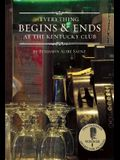 Everything Begins & Ends at the Kentucky Club