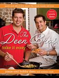 The Deen Bros. Take It Easy: Quick and Affordable Meals the Whole Family Will Love: A Cookbook
