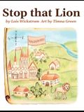 Stop That Lion (8 x 10 hardcover)