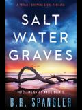 Saltwater Graves: A totally gripping crime thriller