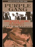 The Purple Gang: Organized Crime in Detroit, 1910-1945