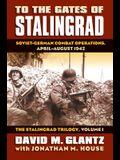 To the Gates of Stalingrad: Soviet-German Combat Operations, April-August 1942?the Stalingrad Trilogy, Volume I