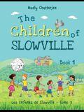 The Children of Slowville: Les Enfants de Slowville